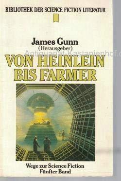 Wege zur Science Fiction 1. Von Heinlein bis Farmer (Bibliothek der Science Fiction Literatur 94)