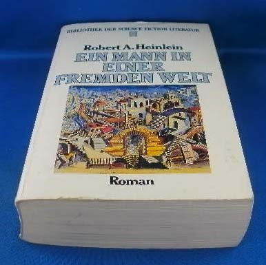 Ein Mann in einer fremden Welt: Heinlein, Robert A