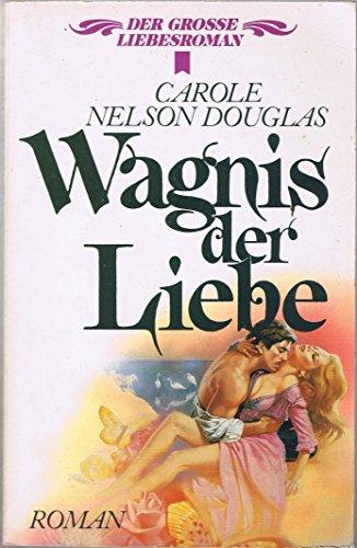 Wagnis der Liebe - guter Erhaltungszustand: Carole Nelson Douglas