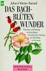 Das Bach- Blüten Wunder: Barnard, Julian, Barnard,