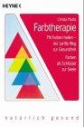 Farb-Therapie Mit Farben heilen - der sanfte Weg zur GesundheitFarben als Schlüssel zur Seele:...