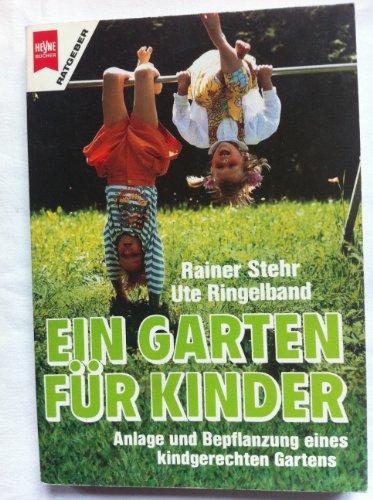 Ein Garten für Kinder. Anlage und Bepflanzung: Rainer Stehr
