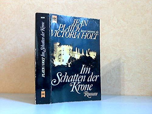 Im Schatten Der Krone (9783453041905) by Jean Plaidy; Victoria Holt (
