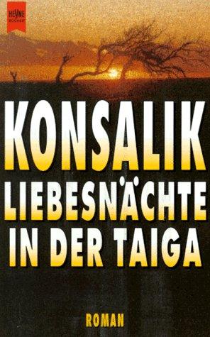 9783453042216: Liebesnächte in der Taiga. Roman.