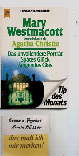 Das unvollendete Porträt / Spätes Glück /: Westmacott, Mary, Christie,