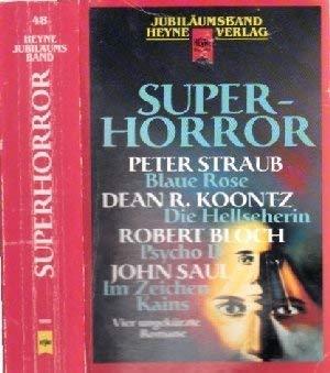 Superhorror (Die Blaue Rose / Die Hellseherin: Straub, Peter /