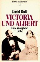 Victoria und Albert. Eine königliche Liebe. - Duff, David.