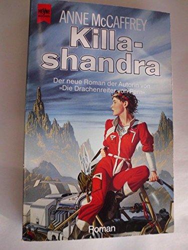 9783453043145: Killashandra (Crystal Singer, #2)