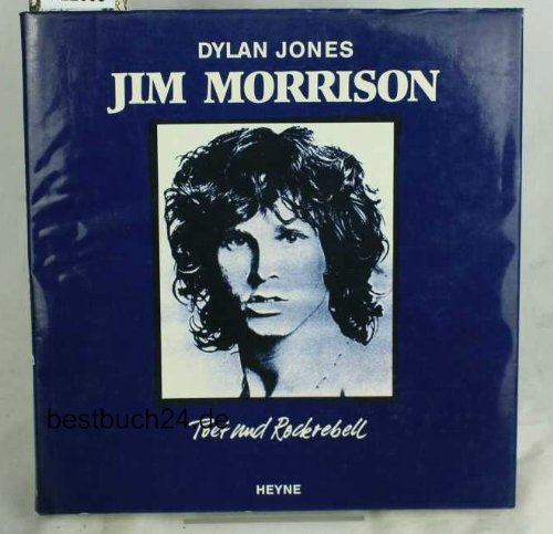 Jim Morrison. Poet und Rockrebell. Written in German. Import (345304357X) by Dylan Jones