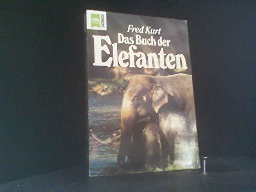 Das Buch der Elefanten.: Fred Kurt