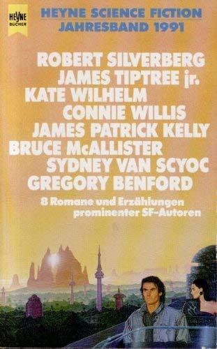 Heyne Science Fiction Jahresband 1991. 8 Romane und Erzählungen prominenter SF- Autoren. - Silverberg, Tiptree