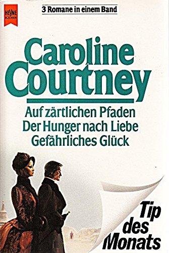 Auf zärtliche Pfaden / Der Hunger nach: Courtney, Caroline:
