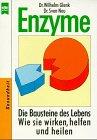 Enzyme. Die Bausteine des Lebens. Wie sie: Wilhelm Glenk; Sven