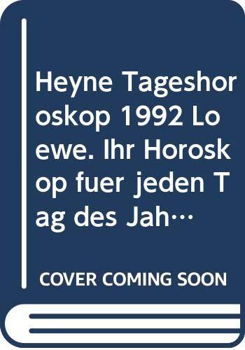 Heyne Tageshoroskop 1992 Löwe. Ihr Horoskop für