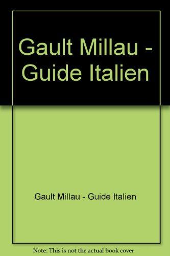 Millau Gault Guide Italien Der Reiseführer für Gourmets: Bengodi Franco (Hg.)