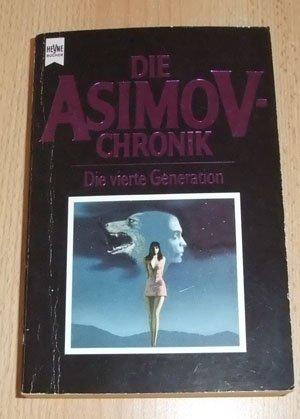 9783453048393: Die Asimov-Chronik: Die vierte Generation