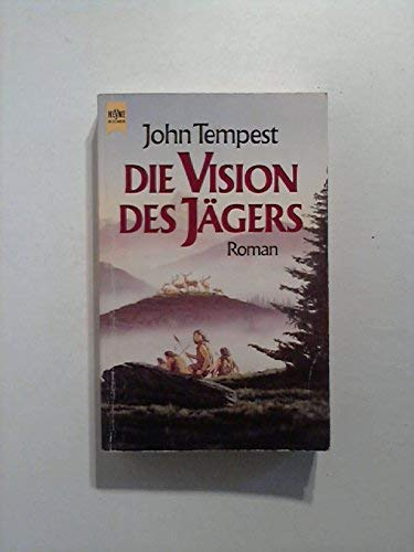 9783453048744: Die Vision des Jägers. Roman.