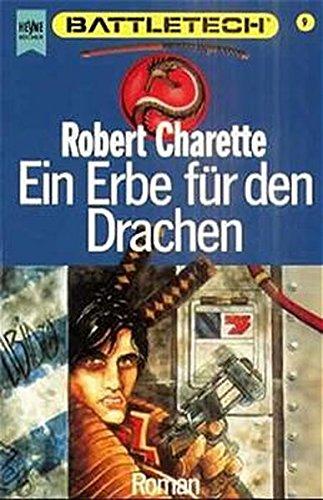 9783453050167: Battletech 9: Ein Erbe für den Drachen - Robert Charrette 9783453050167 ...