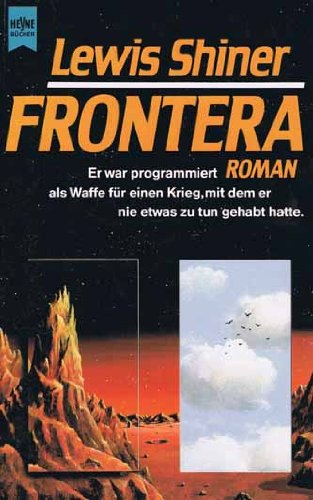 Frontera : Roman ; Science fiction. Lewis: Shiner, Lewis (Verfasser):