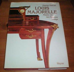 Louis Majorelle : Meister des Art-Nouveau-Design. Mit einem Vorwort von Lloyd Macklowe und Barbara ...
