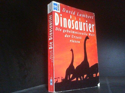 9783453052239: Die Dinosaurier : die geheimnisvolle Welt der Urzeitriesen.