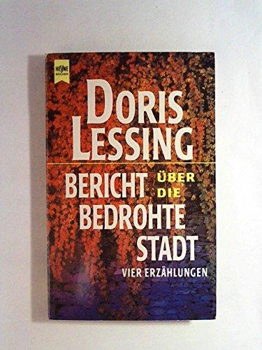 Bericht über die bedrohte Stadt : vier: Lessing, Doris: