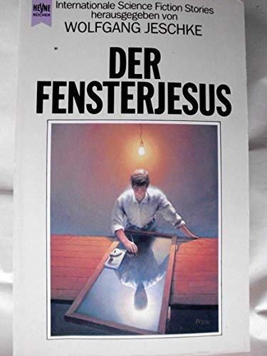 Der Fensterjesus. Internationale Science Fiction Erzählungen.