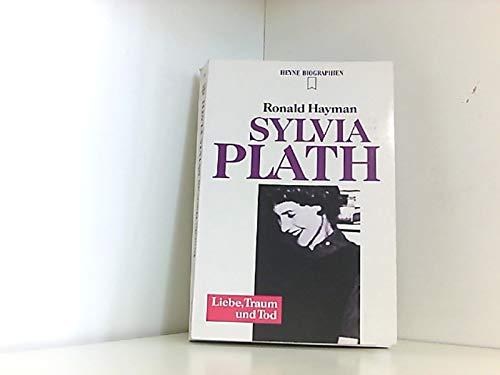 Sylvia Plath. Liebe, Traum und Tod. - Hayman, Ronald