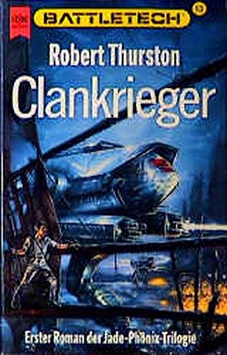 9783453058491: Clankrieger (Battletech, #13)