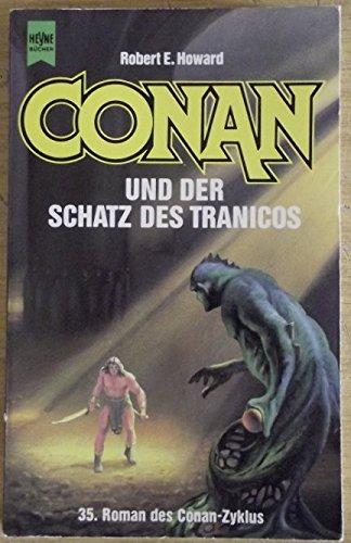 9783453058613: Conan und der Schatz des Tranicos. Fünfunddreißigster Roman der Conan- Saga. ( Fantasy).
