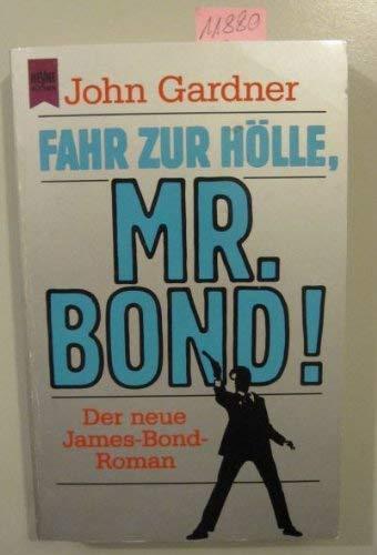 9783453061088: Fahr zur Hölle, Mr. Bond!