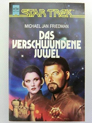 Star Trek. The Next Generation. Das verschwundene Juwel. Roman. Star Trek TNG Band 17.