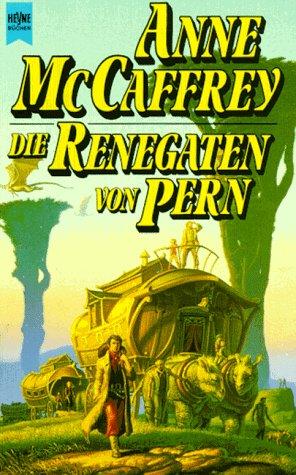 Die Renegaten von Pern (Heyne Bibliothek der Science Fiction-Literatur (06)) - McCaffrey, Anne