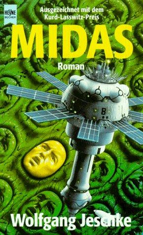 Midas - Ausgezeichnet mit dem Kurd-Lasswitz-Preis. - Wolfgang Jeschke