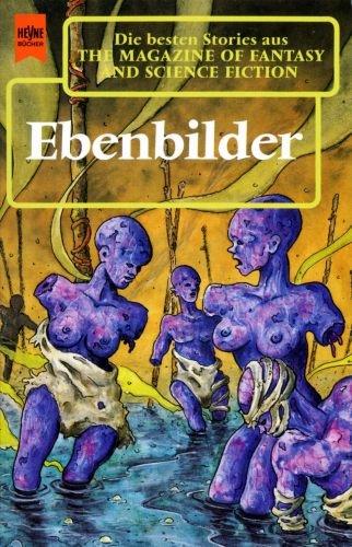 Ebenbilder - The Magazine of Fantasy and Science Fiction 87. Folge - Hahn, Ronald M. (Hrsg.)