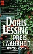 Der Preis der Wahrheit : Stadtgeschichten. Heyne-Bücher: Lessing, Doris:
