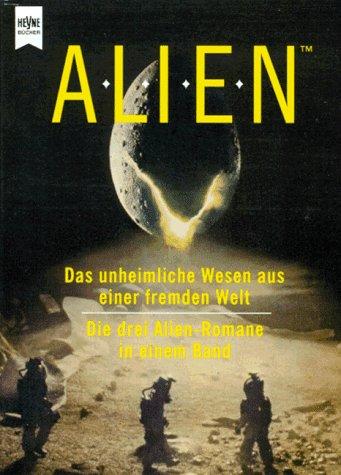 9783453064010: Aliendas Unheimliche Wesen Aus Einer Fremden Welt ; Die Drei Alien Romane In Einem Band