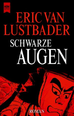 Schwarze Augen. Roman. (3453064186) by Eric van Lustbader