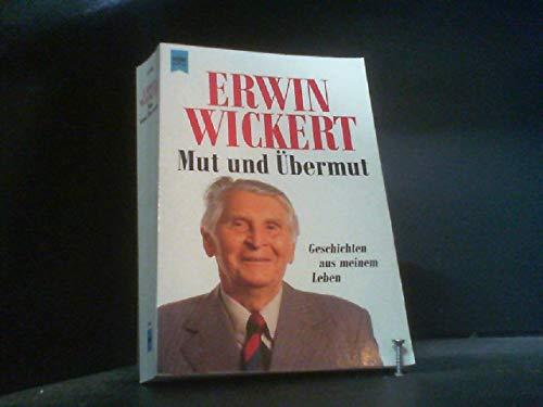 Mut und Übermut: Wickert, Erwin: