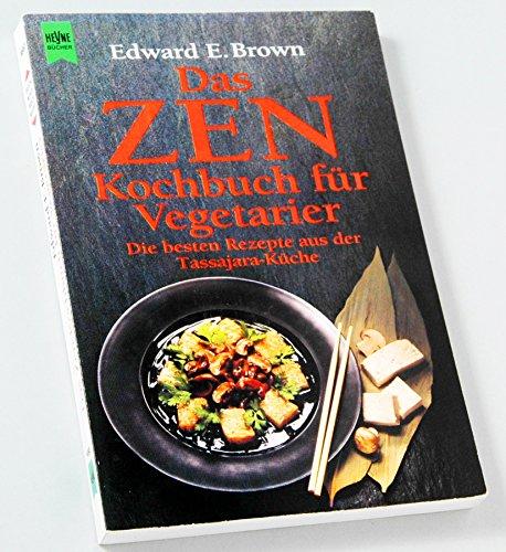 9783453069930: Das Zen Kochbuch Für Vegetarier[Die Besten Rezepte Aus Der Tassajara Küche]