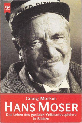 9783453071322: Hans Moser , Das Leben Des Genialen Volksschauspielers in Bildern