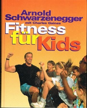 9783453074064: Fitness f�r Kids by Schwarzenegger, Arnold; Gaines, Charles