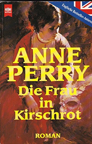 Die Frau in Kirschrot: Perry, Anne: