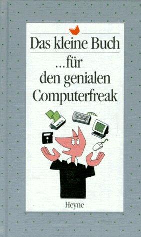 9783453076334: Das kleine Buch für den genialen Computerfreak