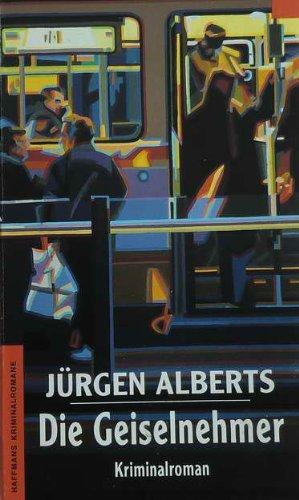 9783453078802: Die Geiselnehmer: Ein semi-dokumentarischer Kriminalroman (Haffmans Kriminalromane bei Heyne)