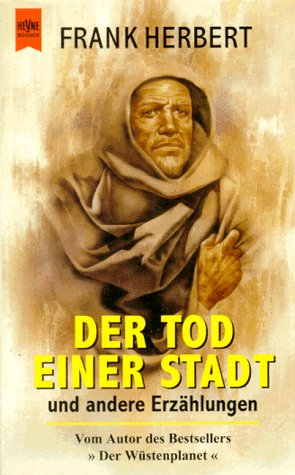 Der Tod einer Stadt. Gesammelte Erzählungen. (9783453079533) by Frank Herbert; Wolfgang. Jeschke