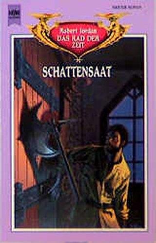 Das Rad der Zeit 07. Schattensaat. (3453080017) by Robert Jordan