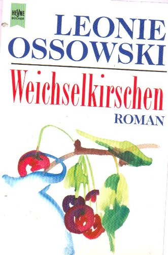 9783453080416: Weichselkirschen (Fiction, Poetry & Drama)