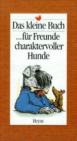 9783453080539: Das kleine Buch. - Muenchen ... fuer Freunde charaktervoller Hunde Heyn
