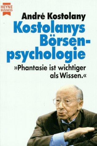 9783453081642: Kostolanys Börsenpsychologie